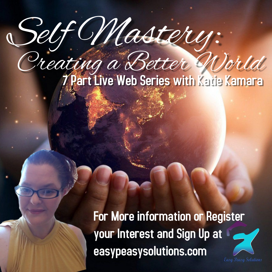 Self Mastery: Creating a Better World Week 7
